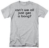 Get a Bong T-shirts