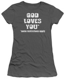Juniors: God Loves You Shirt