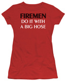 Juniors: Firemen Do it With a Big Hose T-shirts