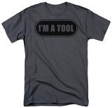 I'm a Tool T-Shirt