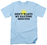 Don't Waste Minutes T-Shirt