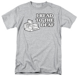 Read to the Deaf T-Shirt