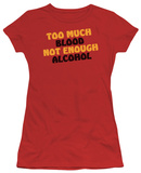 Juniors: Not Enough Alcohol T-shirts