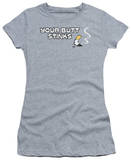 Juniors: Your Butt Stinks T-shirts