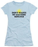 Juniors: Don't Waste Minutes T-shirts