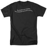 More You Complain Shirt