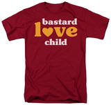 Bastard Love Child Shirt