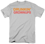 Drunkin' Grownups T-shirts