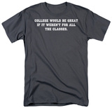 College Would Be Great T-shirts