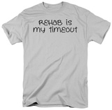 Rehab Timeout Shirts