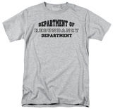 Dept. of Redundancy T-shirts