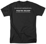 Getting OldYou're Asleep T-Shirt