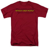 Crazy People Shirts