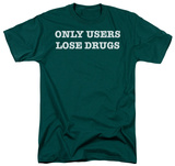 Lose Drugs T-shirts