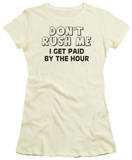 Juniors: Don't Rush Me T-shirts