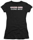 Juniors: Good Girls Gone Bad T-Shirts