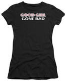 Juniors: Good Girls Gone Bad T-shirts