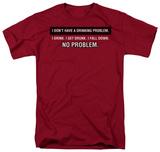 Drinking Problem T-shirts