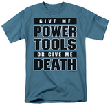 Give Me Power Tools Shirt