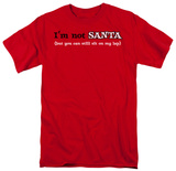 I&#39;m Not Santa T-Shirt