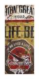 Life Be Affiches par Rodney White