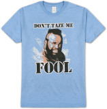 Mr. T - Don't Taze Me Fool T-shirts