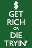 Keep Calm-Get Rich Die Tryin Fotografia