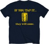 If You Tap It T-shirts