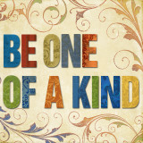 Be One of a Kind Art by Elizabeth Medley