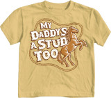 Toddler: My Daddy's A Stud Too Shirt