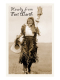 Cowgirl in Chaps, Howdy from Ft. Worth, Texas Affiches