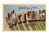 Greetings from Victoria, Texas Prints