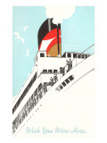 Wish You Were Here, Ocean Liner Graphics Poster