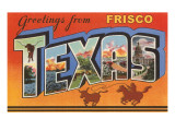 Greetings from Frisco, Texas Posters