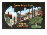 Greetings from Charleston, South Carolina Posters