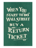 Wall Street, Return Ticket Print