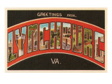 Greetings from Lynchburg, Virginia Posters
