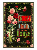 Christ is the Head of this House Posters