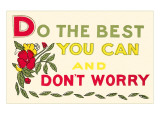 Do Your Best, Don't Worry Prints