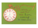 Watch Out, I'm Coming Prints
