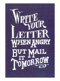 Write Your Letter When Angry, Advice Print