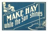 Make Hay While the Son Shines Sztuka