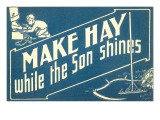 Make Hay While the Son Shines Premium Giclee Print