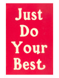 Just Do Your Best Slogan Poster