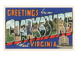 Greetings from Clarksburg, West Virginia Prints