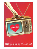 Will You Be My Valentine Heart on TV Prints