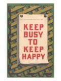 Keep Busy to Keep Happy Slogan Prints