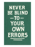 Never Be Blind to Your Own Errors Photographie