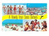 Beach Scenes, Howdy from Santa Barbara, California Print