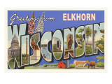 Greetings from Elkhorn, Wisconsin Posters